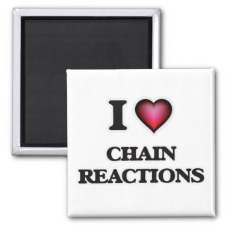 I love Chain Reactions Magnet