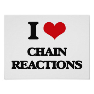 I love Chain Reactions Poster