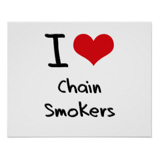 I love Chain Smokers Poster
