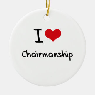 I love Chairmanship Double-Sided Ceramic Round Christmas Ornament