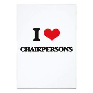 I love Chairpersons 3.5x5 Paper Invitation Card