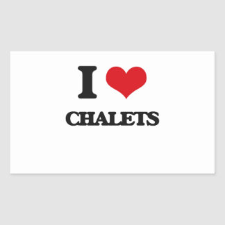 I love Chalets Rectangle Sticker