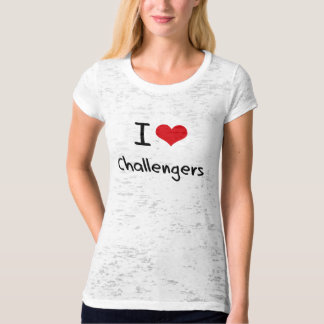 I love Challengers T-Shirt