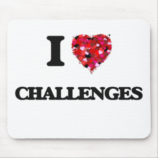 I love Challenges Mouse Pad