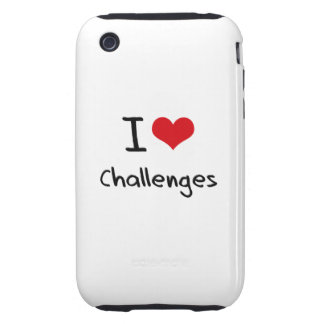 I love Challenges Tough iPhone 3 Cases