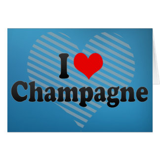 I Love Champagne Card