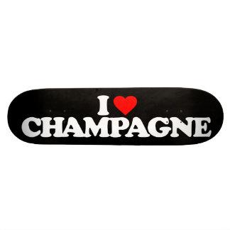 I LOVE CHAMPAGNE SKATEBOARD