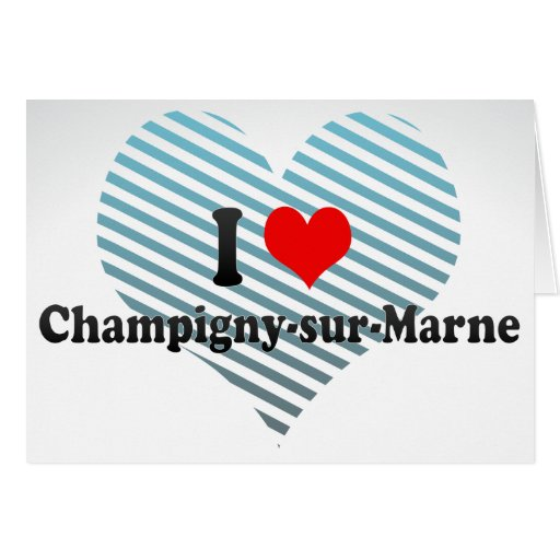 I Love Champigny-sur-Marne, France Stationery Note Card