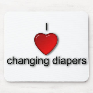 I love changing diapers mouse pad