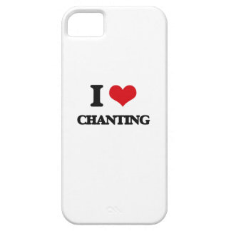 I Love Chanting iPhone 5 Covers