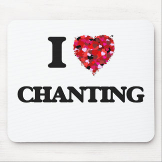 I Love Chanting Mouse Pad