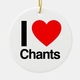 i love chants ornament