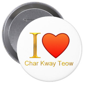 I Love Char Kway Teow Button