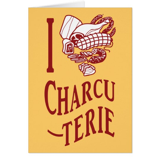 I Love Charcuterie Card