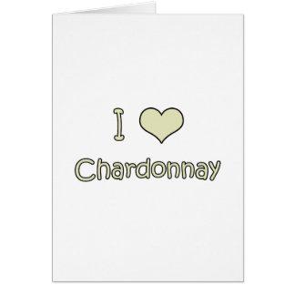 I Love Chardonnay Greeting Card