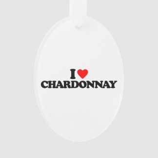 I LOVE CHARDONNAY ORNAMENT