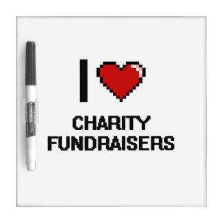 I love Charity Fundraisers Dry-Erase Board