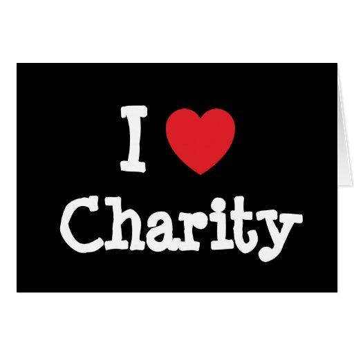 I love Charity heart T-Shirt Greeting Card
