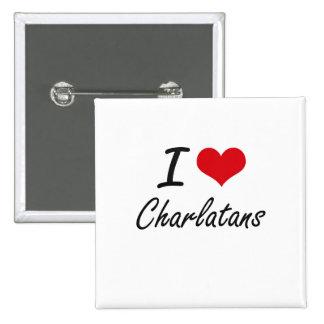 I love Charlatans Artistic Design 2 Inch Square Button