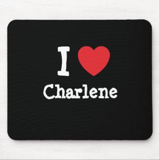 I love Charlene heart T-Shirt Mouse Pads