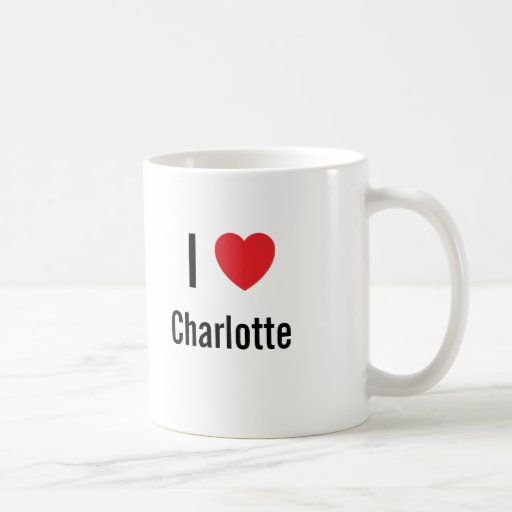 I love Charlotte Classic White Coffee Mug