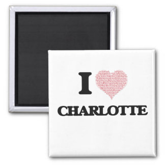 I love Charlotte (heart made from words) design 2 Inch Square Magnet
