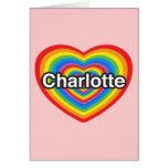 I love Charlotte. I love you Charlotte. Heart Cards