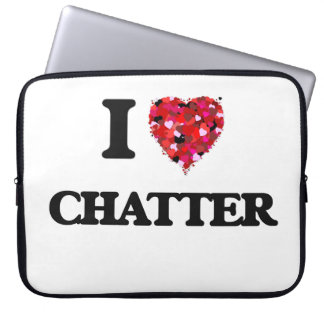 I love Chatter Laptop Computer Sleeves
