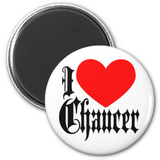 I Love Chaucer 2 Inch Round Magnet