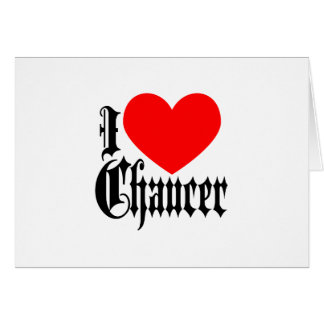 I Love Chaucer Card