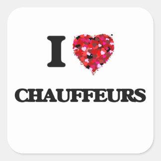 I love Chauffeurs Square Sticker