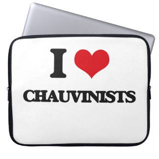 I love Chauvinists Laptop Computer Sleeve