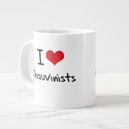 I love Chauvinists Jumbo Mug