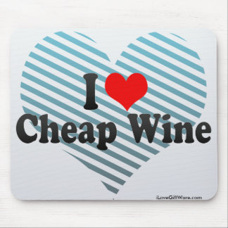 I Love Cheap Wine Mouse Pads