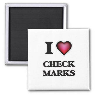 I love Check Marks Magnet