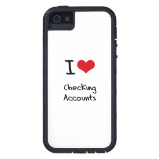 I love Checking Accounts iPhone 5 Cover