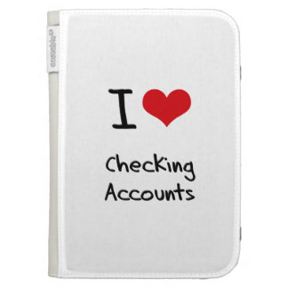 I love Checking Accounts Kindle 3G Cases