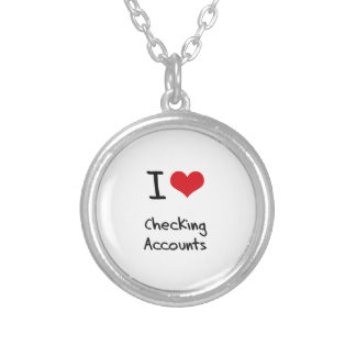 I love Checking Accounts Necklaces