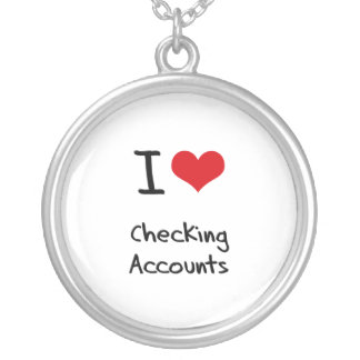 I love Checking Accounts Personalized Necklace