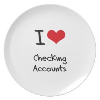 I love Checking Accounts Dinner Plates