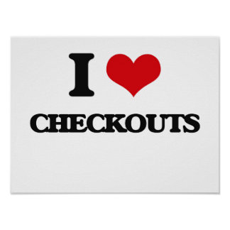 I love Checkouts Poster