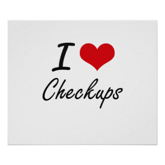 I love Checkups Artistic Design Poster