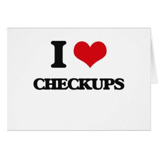I love Checkups Greeting Cards