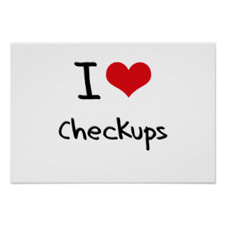 I Love Checkups Posters