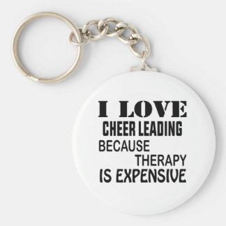 I Love Cheer Leading Because Therapy Is Expensive Keychain