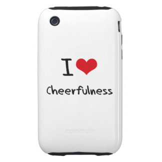 I love Cheerfulness Tough iPhone 3 Cover