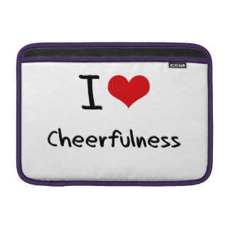 I love Cheerfulness MacBook Air Sleeve