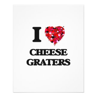 """I love Cheese Graters 4.5"""" X 5.6"""" Flyer"""