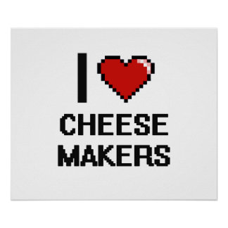 I love Cheese Makers Poster
