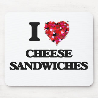 I love Cheese Sandwiches Mouse Pad